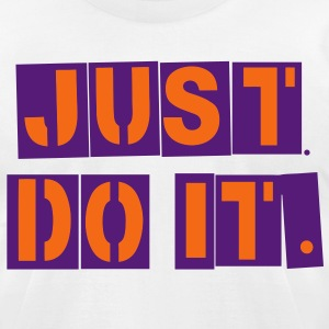 JUST DO IT. T-Shirts - Men's T-Shirt by American Apparel