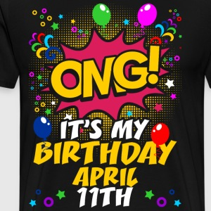 Its My Birthday April Eleventh T-Shirts - Men's Premium T-Shirt