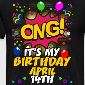 Its My Birthday April Fourteenth T-Shirts - Men's Premium T-Shirt