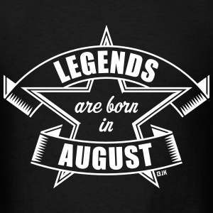 Legends are born in August (Birthday Present Gift) T-Shirts - Men's T-Shirt