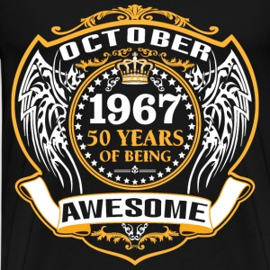 1967 50 Years Of Being Awesome October T-Shirts - Men's Premium T-Shirt