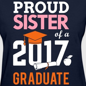 Class of 2017 Proud Sister Graduation T-Shirts - Women's T-Shirt