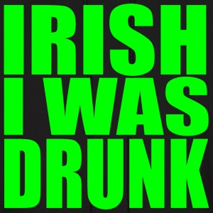 Irish I Was Drunk Hooded Sweatshirt - Men's Hoodie