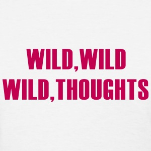 Wild Wild Wild Thoughts T-Shirts - Women's T-Shirt