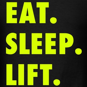 Eat Sleep Lift Motivation Vector (Pick Color) T-Shirts - Men's T-Shirt