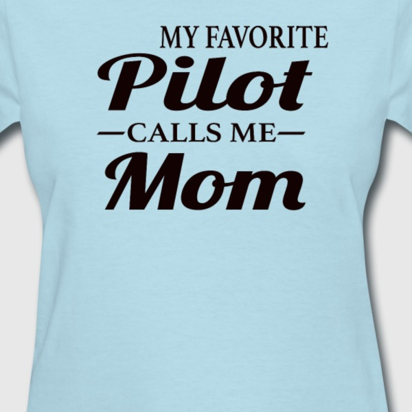 Pilot's Mom - Women's T-Shirt