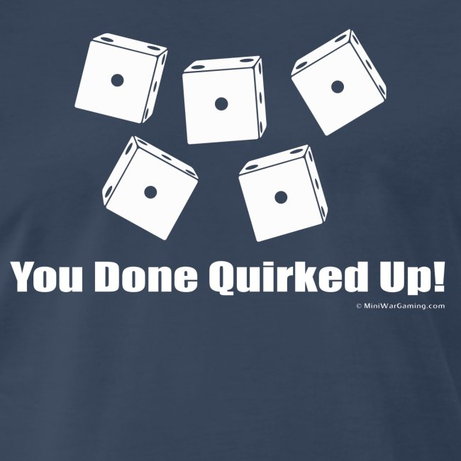 You Done Quirked Up!