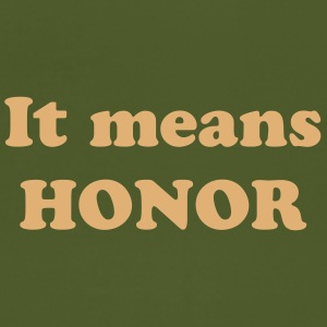 Meaning of Martial Arts: Honor mens  T shirt in olive green - Men's T-Shirt by American Apparel