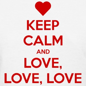 Keep Calm and Love love love T-Shirts - Women's T-Shirt