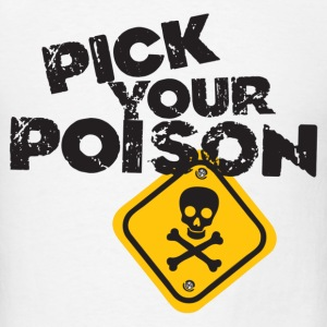 Pick Your Poison - Men's T-Shirt