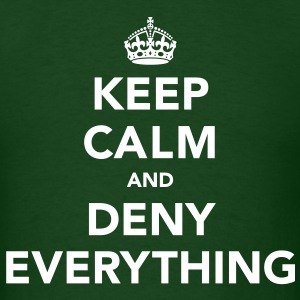 Keep Calm And Deny Everything T-Shirts - Men's T-Shirt