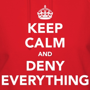 Keep Calm And Deny Everything Hoodies - Women's Hoodie