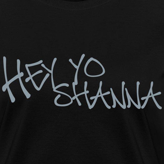 Hey Yo SHANNA Tee