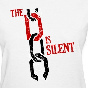The D Is Silent Women's T-Shirts - Women's T-Shirt