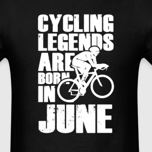 Cycling Legends Are Born In June T-Shirt T-Shirts - Men's T-Shirt