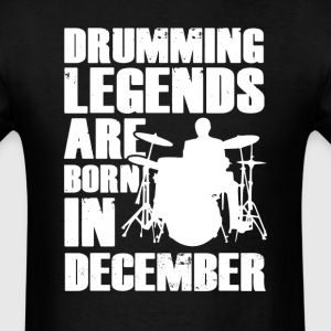 Drumming Legends Are Born In  December T-Shirt T-Shirts - Men's T-Shirt