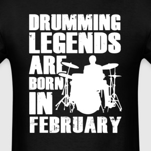 Drumming Legends Are Born In February  T-Shirt T-Shirts - Men's T-Shirt