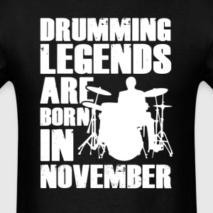 Drumming Legends Are Born In November T-Shirt T-Shirts - Men's T-Shirt