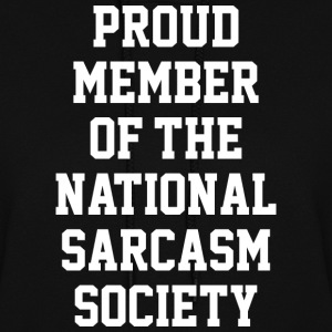 PROUD MEMBER OF THE NATIONAL SARCASM SOCIETY - Women's Hoodie