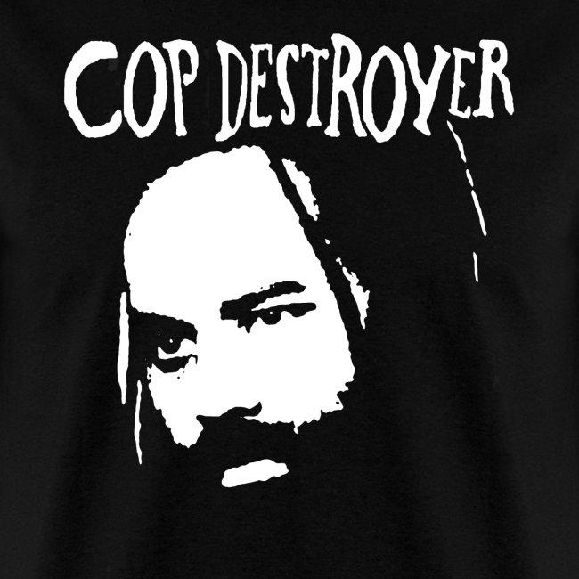 COP DESTROYER