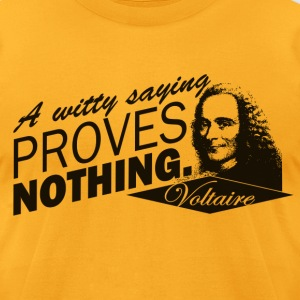 Voltaire Quote - Men's T-Shirt by American Apparel
