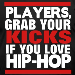 PLAYERS, GRAB YOU KICKS if you love hip hop T-Shirts - Men's T-Shirt by American Apparel