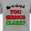YOU SERIOUS CLARK - Men's Premium T-Shirt