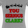 YOU SERIOUS CLARK - Women's Premium T-Shirt