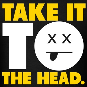 Take It To The Head Shirt - Men's T-Shirt