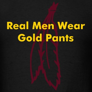 Real Men Wear Gold Pants - Men's T-Shirt