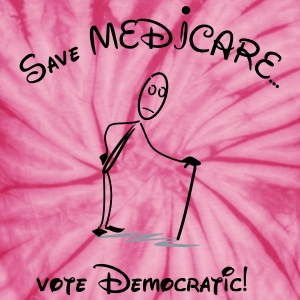 Save Medicare:   Vote Democratic! T-Shirts - Unisex Tie Dye T-Shirt