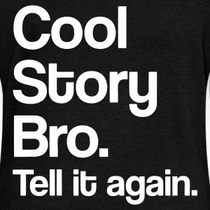 Cool Story Bro. Tell it again. - Women's Wideneck Sweatshirt