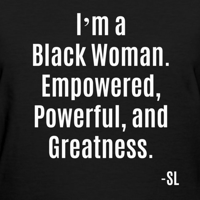 Empowering Black Girls Tees By Lahart Empowered Black Woman Quotes