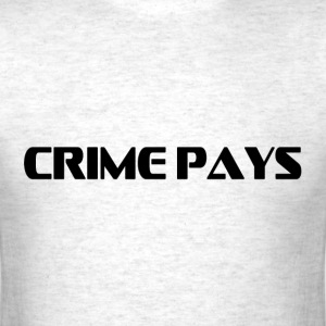 crime pays T-Shirts - Men's T-Shirt