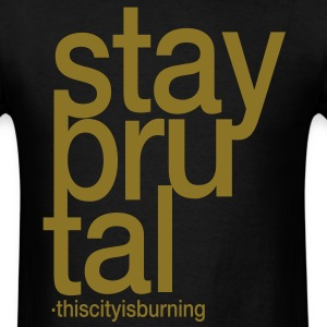 stay brutal, this city is burning - Men's T-Shirt