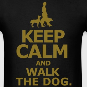 keep calm and walk the dog - Men's T-Shirt