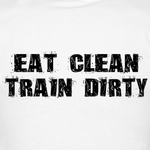 Eat Clean Train Dirty - Men's T-Shirt