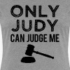 Only Judy can Judge me - Women's Premium T-Shirt