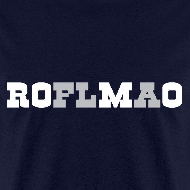 ROMO - ROFLMAO Shirt