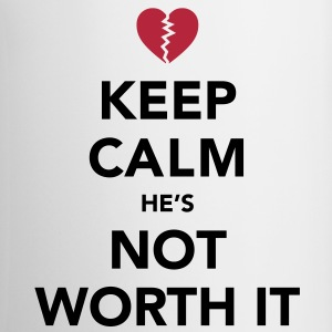 Keep Calm He's Not Worth It Bottles & Mugs - Coffee/Tea Mug