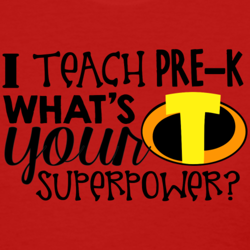I Teach Pre-K What's Your Superpower