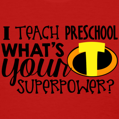 I Teach Preschool What's Your Superpower