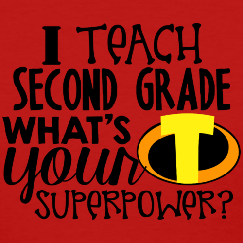 I Teach Second Grade What's Your Superpower