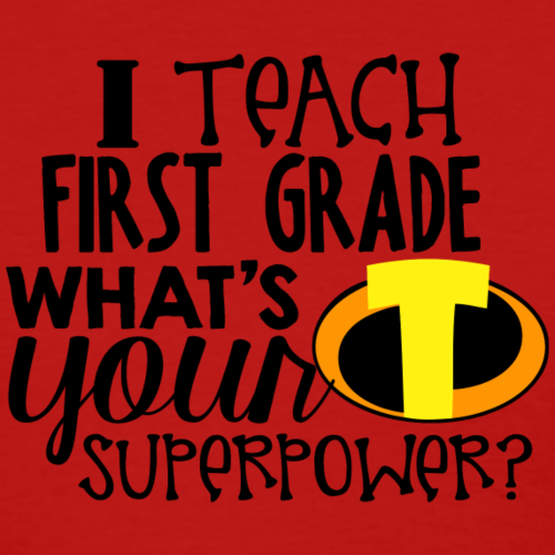 I Teach First Grade What's Your Superpower