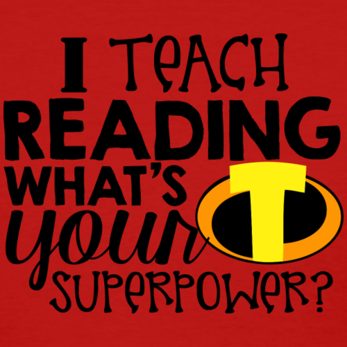 I Teach Reading What's Your Superpower