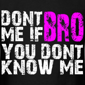 dont_bro_me T-Shirts - Men's T-Shirt