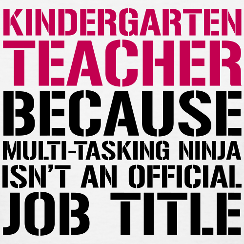 Kindergarten Grade Teacher - Ninja Isn't Official