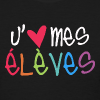 I Love My Students (French) - Women's T-Shirt