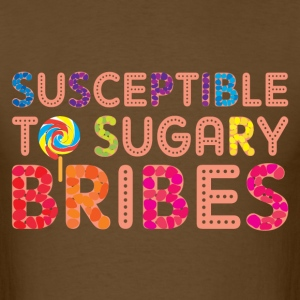 Sugary Bribes T-Shirts - Men's T-Shirt