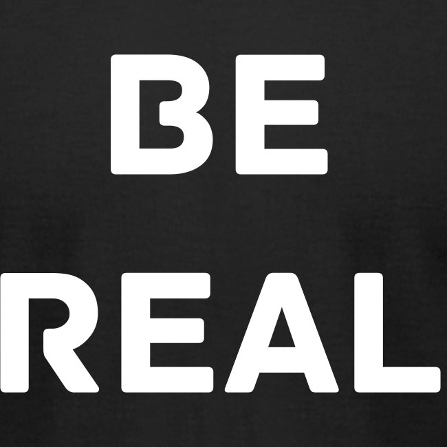 Be Real T-Shirt V-2